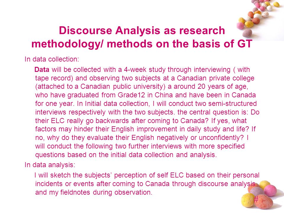 # Discourse Analysis as research methodology/ methods on the basis of GT In data collection: Data will be collected with a 4-week study through interv