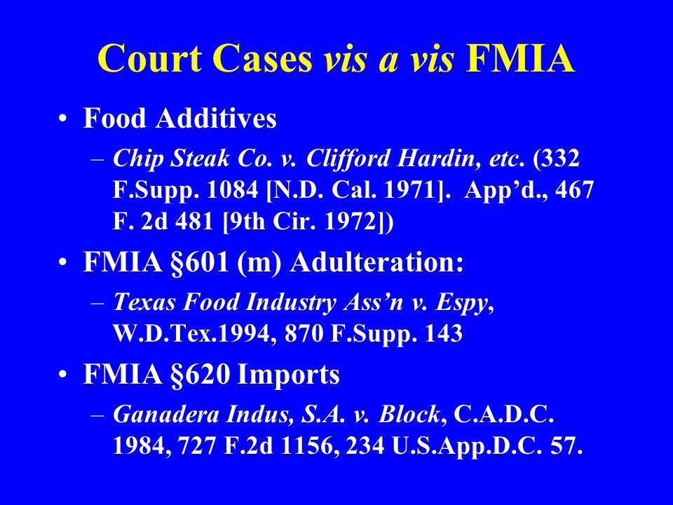 Court Cases vis a vis FMIA Food Additives –Chip Steak Co. v. Clifford Hardin, etc. (332 F.Supp. 1084 [N.D. Cal. 1971]. Appd., 467 F. 2d 481 [9th Cir.