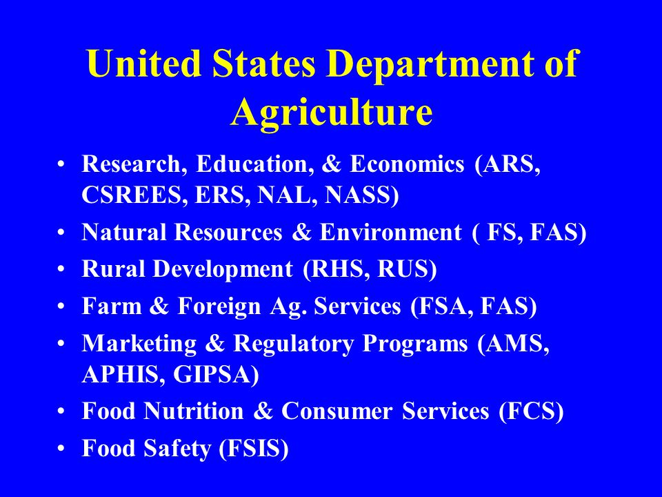 United States Department of Agriculture Research, Education, & Economics (ARS, CSREES, ERS, NAL, NASS) Natural Resources & Environment ( FS, FAS) Rura