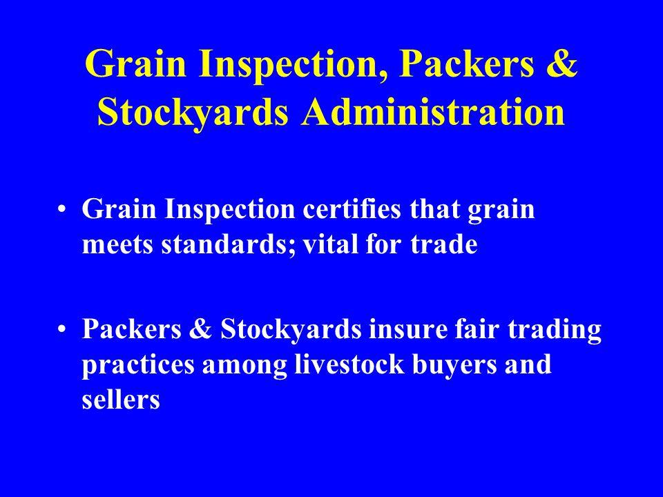 Grain Inspection, Packers & Stockyards Administration Grain Inspection certifies that grain meets standards; vital for trade Packers & Stockyards insu