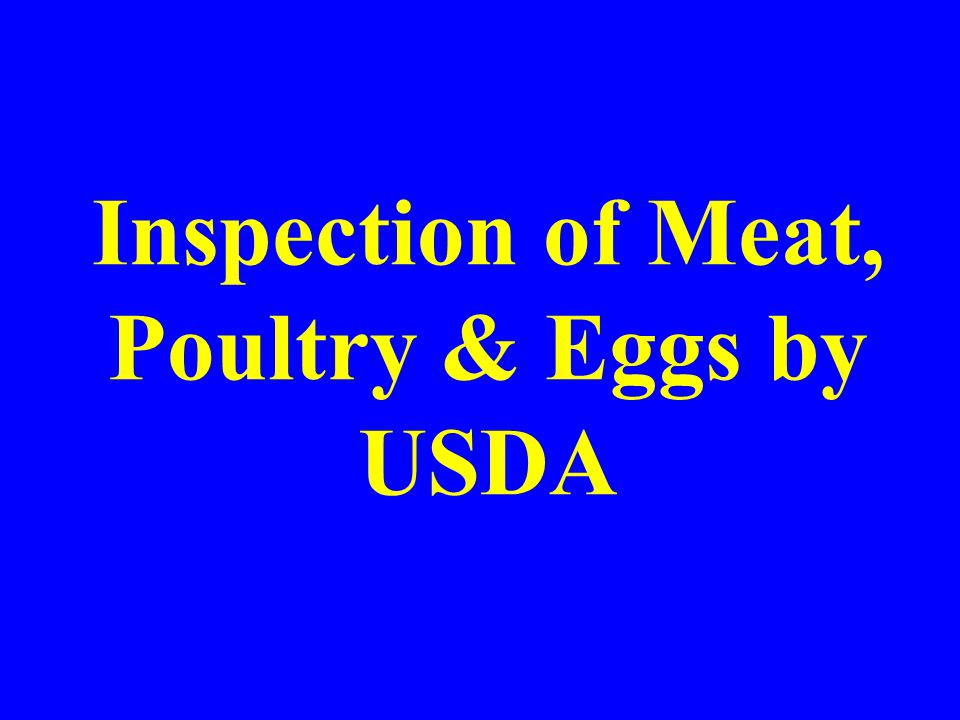 Inspection of Meat, Poultry & Eggs by USDA