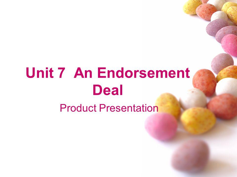Unit 7 An Endorsement Deal Product Presentation