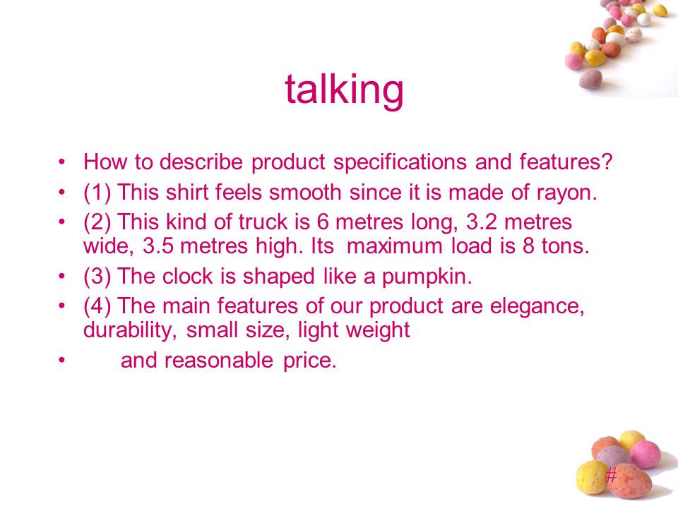 # talking How to describe product specifications and features.