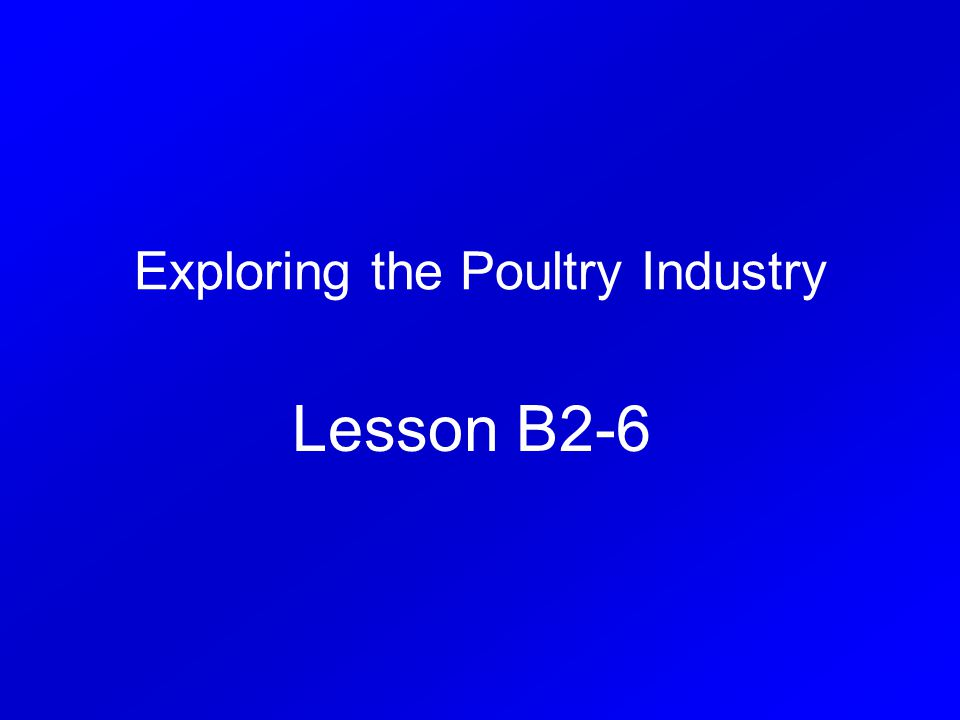 Exploring the Poultry Industry Lesson B2-6