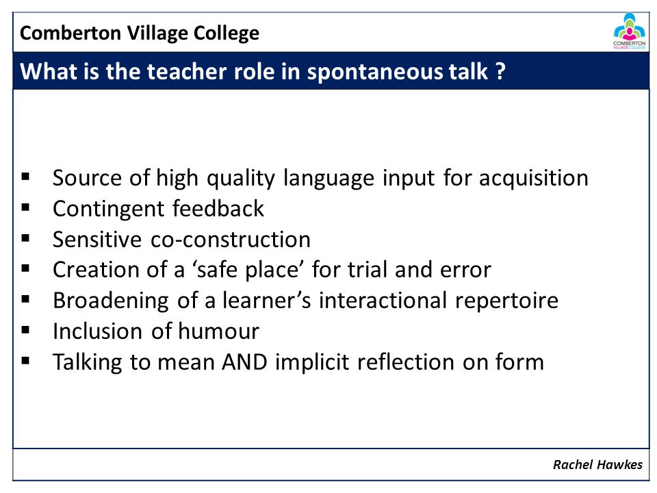 Comberton Village College What is the teacher role in spontaneous talk .