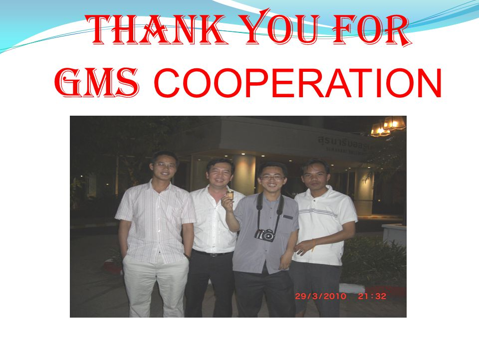 Thank you for GMS COOPERATION