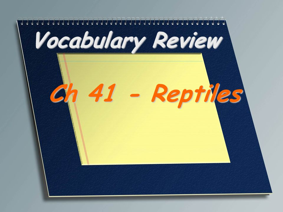 Vocabulary Review Ch 41 - Reptiles