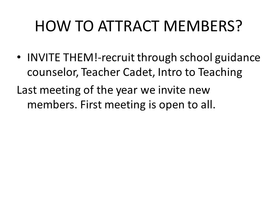 HOW TO ATTRACT MEMBERS.