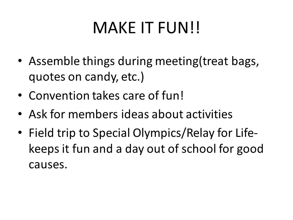 MAKE IT FUN!.