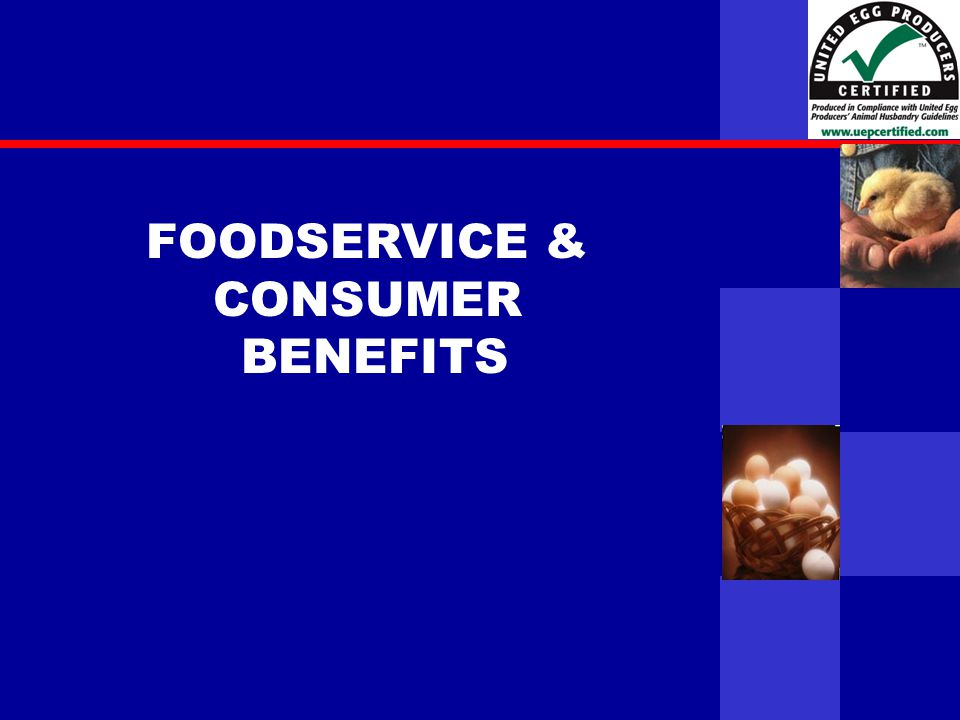 United Egg Producers FOODSERVICE & CONSUMER BENEFITS