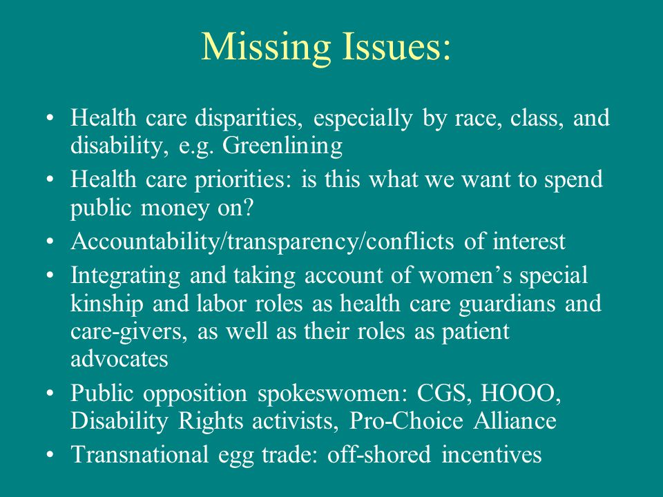 Missing Issues: Health care disparities, especially by race, class, and disability, e.g.