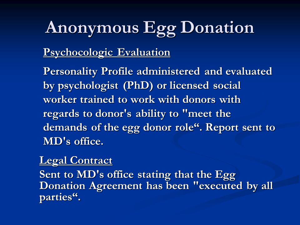 Anonymous Egg Donation Psychocologic Evaluation Personality Profile administered and evaluated by psychologist (PhD) or licensed social worker trained