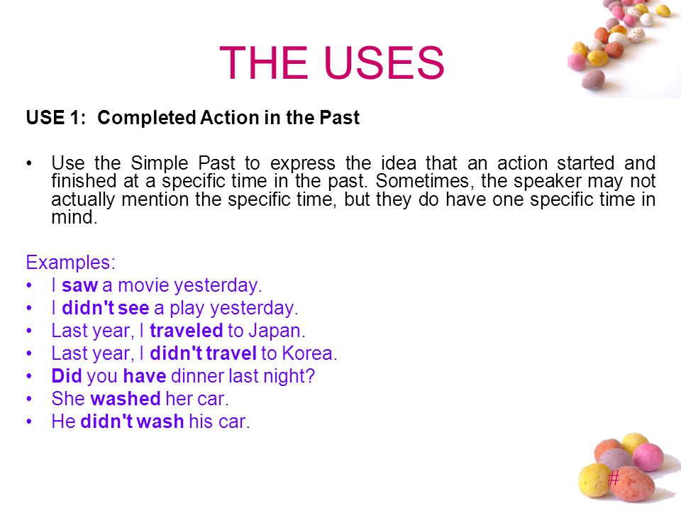 # THE USES USE 2: A Series of Completed Actions We use the Simple Past to list a series of completed actions in the past.