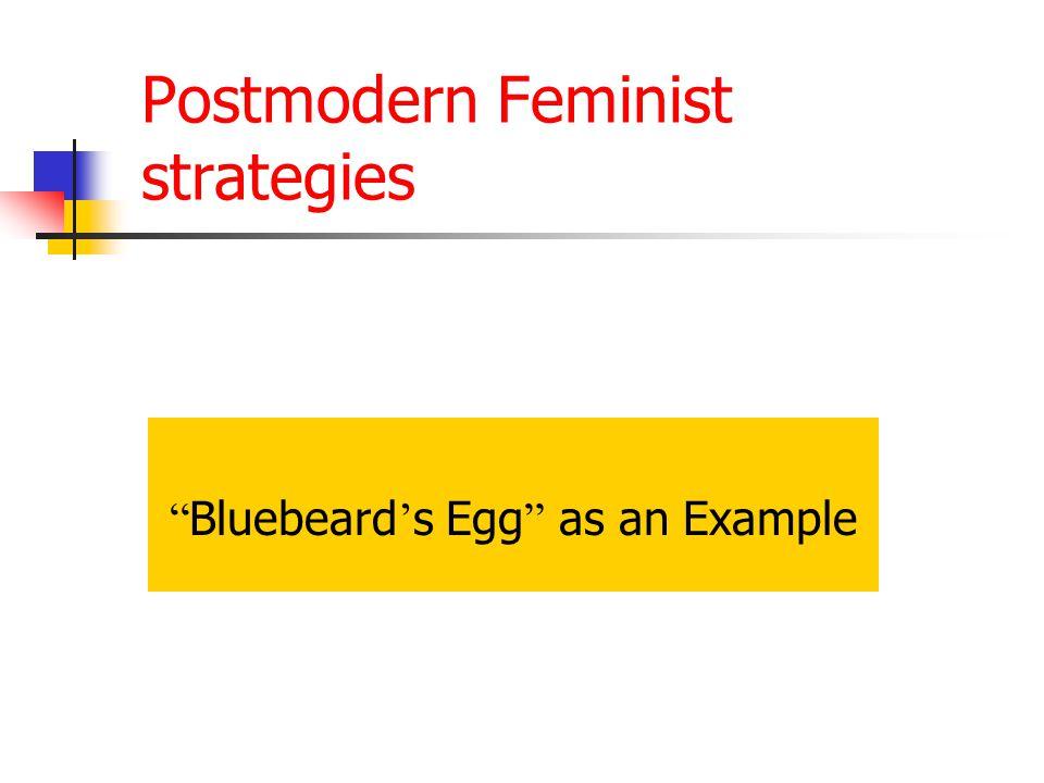 Postmodern Feminist strategies Bluebeard s Egg as an Example
