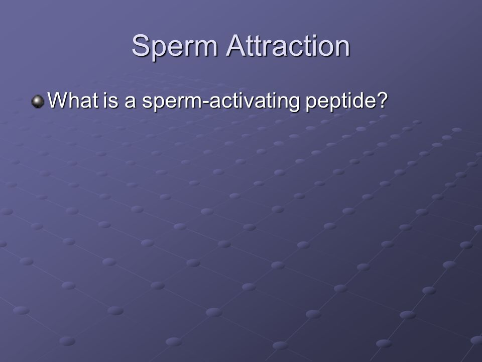 Sperm Attraction What is a sperm-activating peptide?