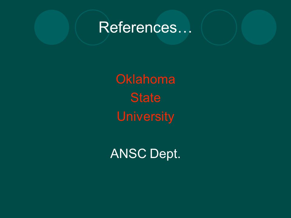 References… Oklahoma State University ANSC Dept.