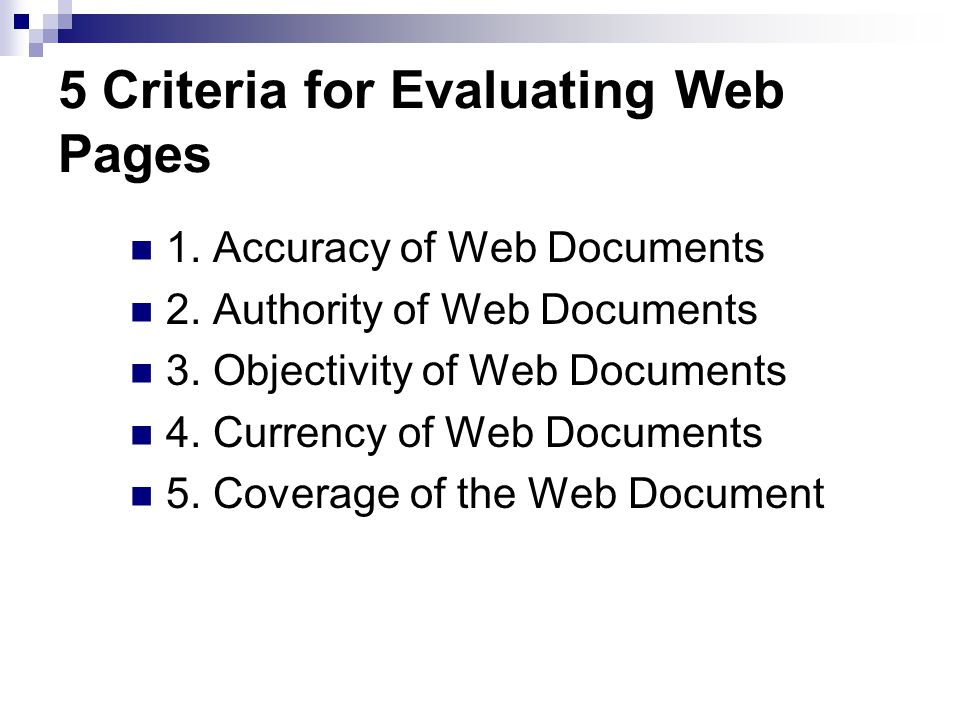 5 Criteria for Evaluating Web Pages 1. Accuracy of Web Documents 2.