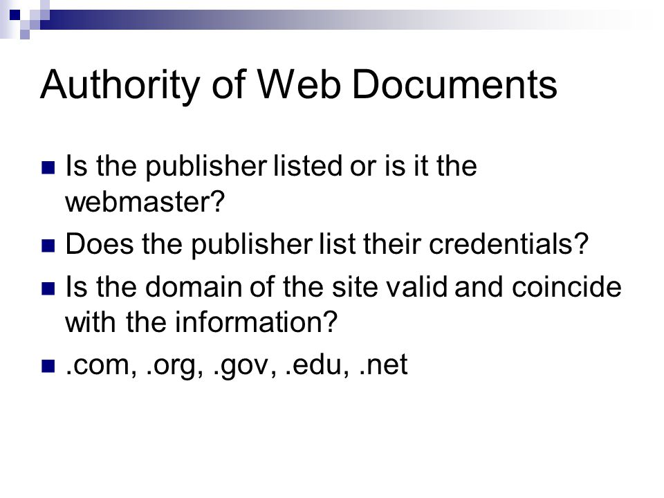 Authority of Web Documents Is the publisher listed or is it the webmaster.