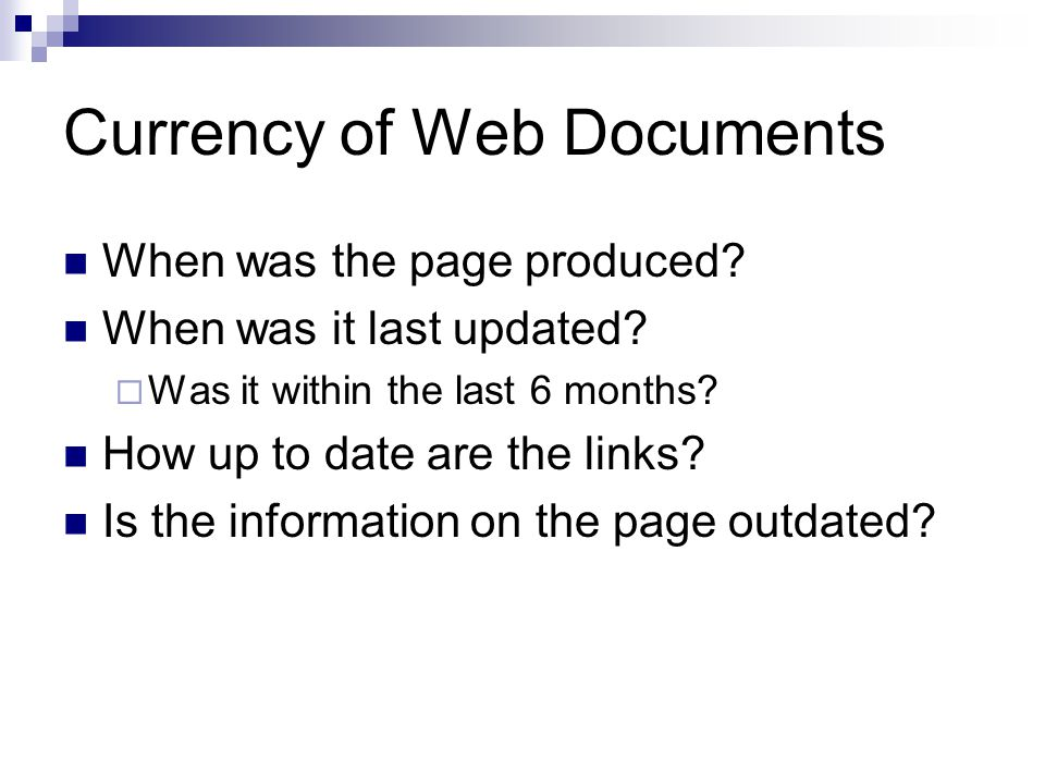 Currency of Web Documents When was the page produced.