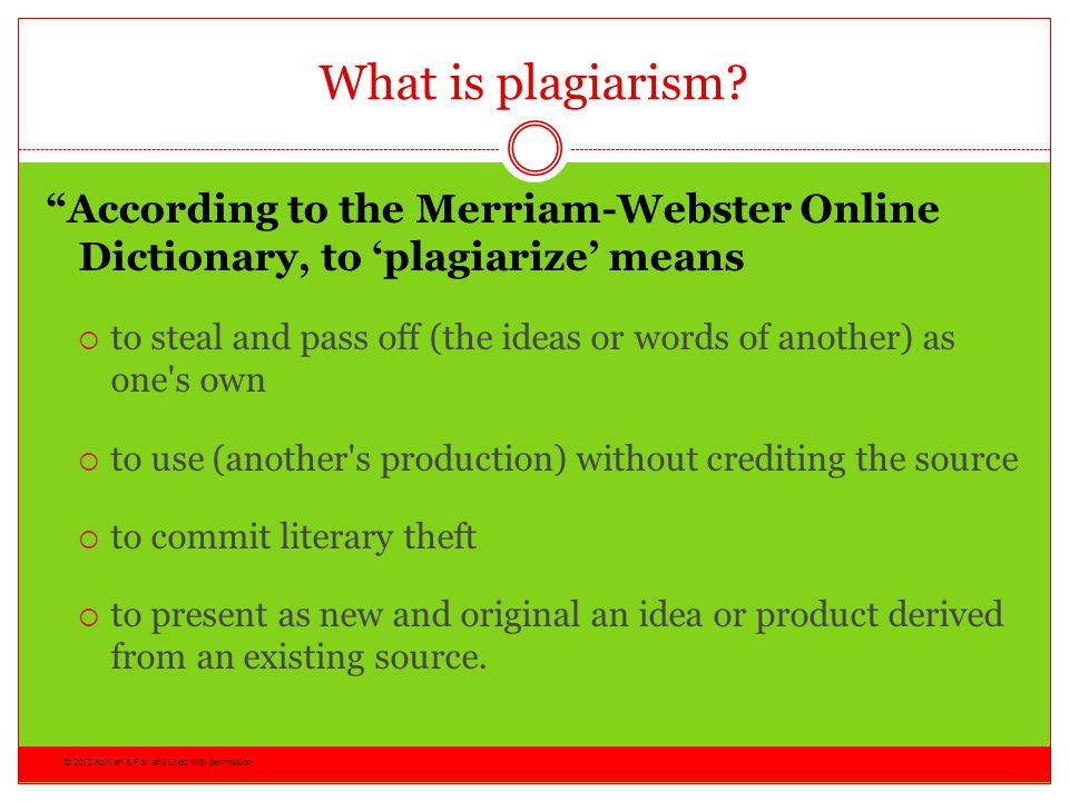 In other words, plagiarism is an act of fraud.