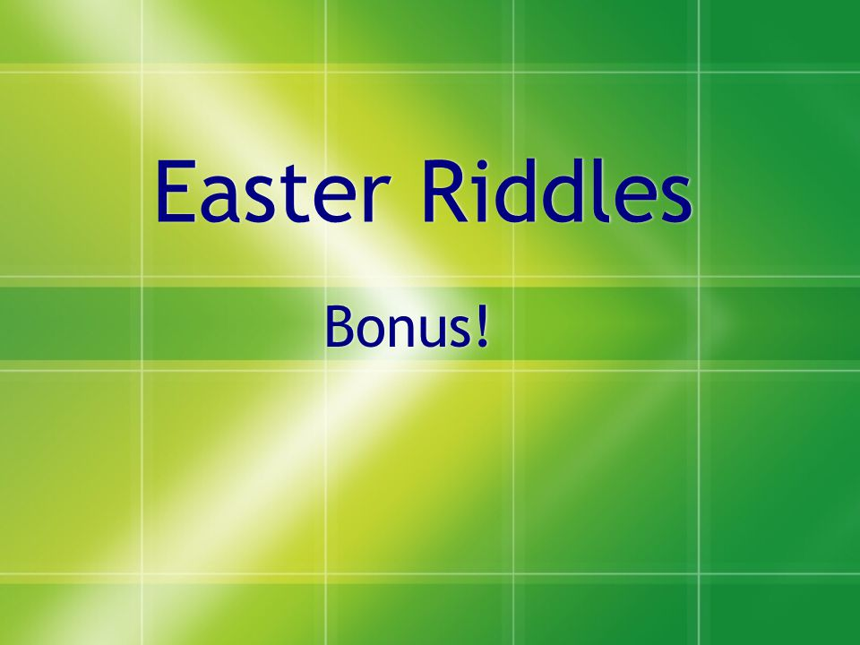Easter Riddles Bonus!