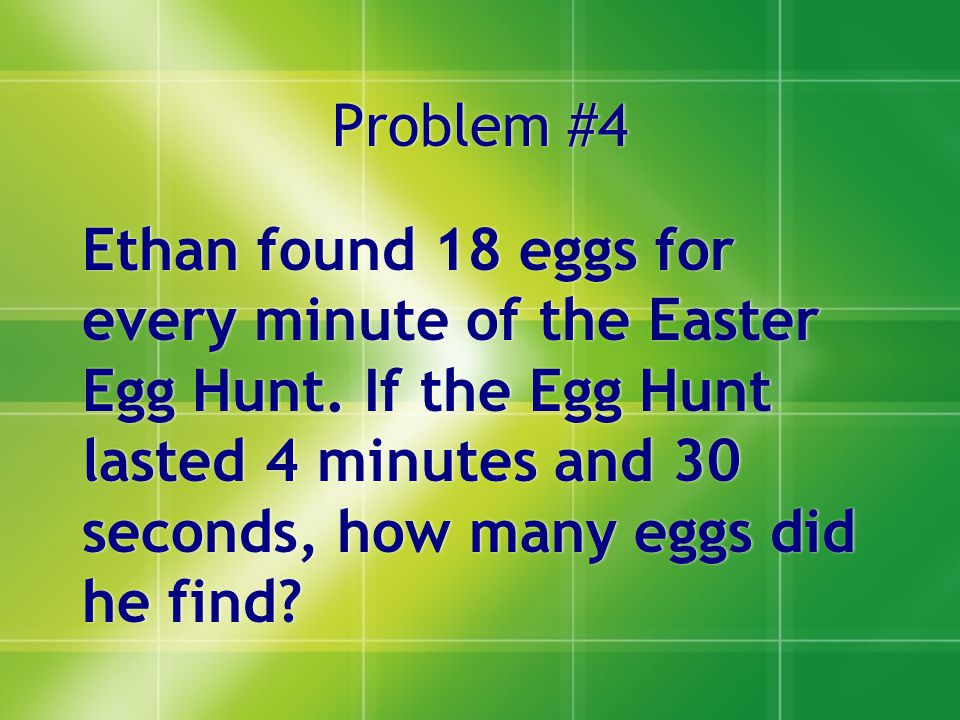 Problem #5 Mr.Benner is making chocolate eggs.