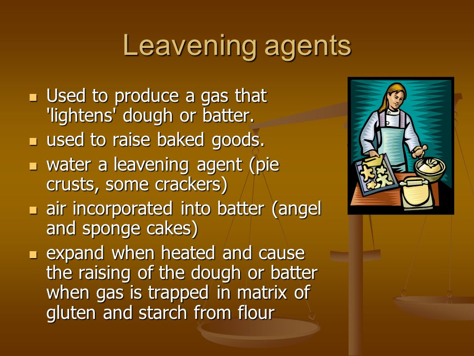 Leavening agents Used to produce a gas that lightens dough or batter.