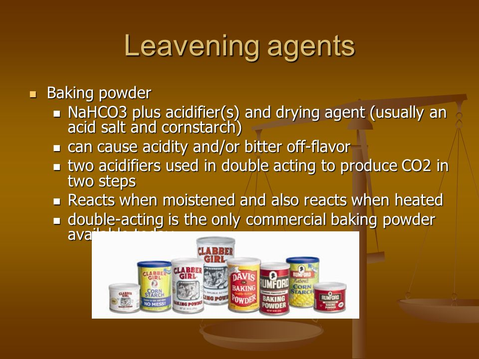 Leavening agents Baking powder Baking powder NaHCO3 plus acidifier(s) and drying agent (usually an acid salt and cornstarch) NaHCO3 plus acidifier(s)