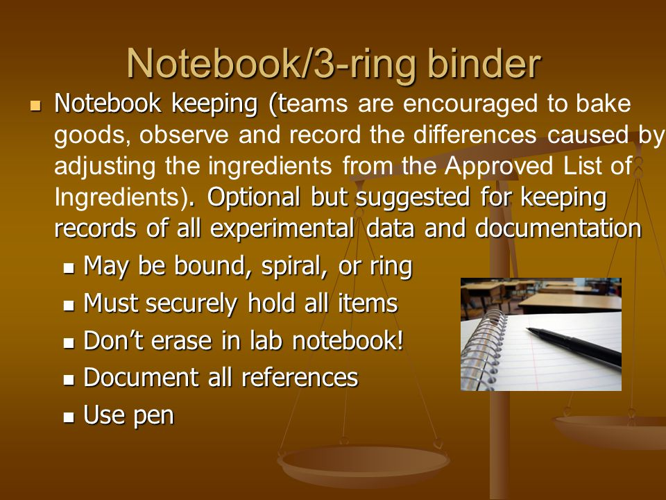 Notebook/3-ring binder Notebook keeping (t. Optional but suggested for keeping records of all experimental data and documentation Notebook keeping (t