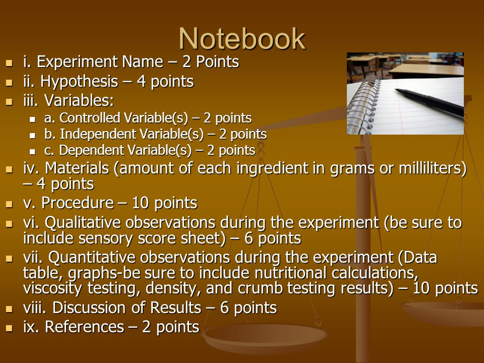 Notebook i. Experiment Name – 2 Points i. Experiment Name – 2 Points ii. Hypothesis – 4 points ii. Hypothesis – 4 points iii. Variables: iii. Variable