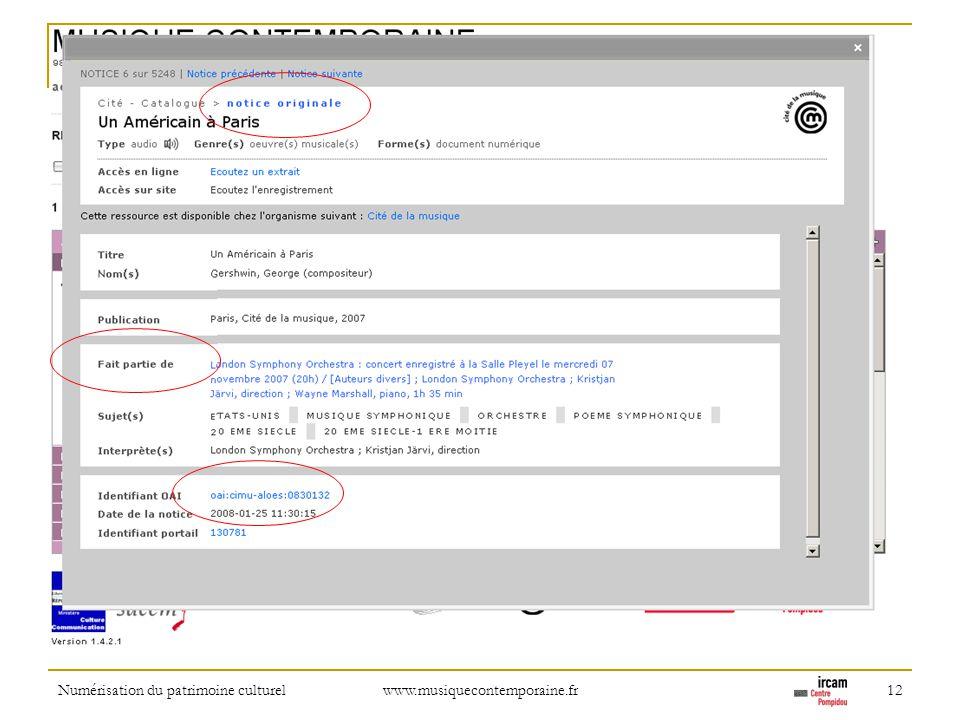 Numérisation du patrimoine culturel www.musiquecontemporaine.fr 12 Access to original record, to parent record, to MODS source.