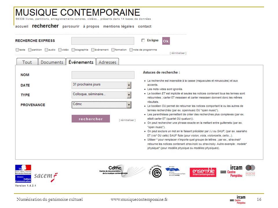 Numérisation du patrimoine culturel www.musiquecontemporaine.fr 16 Example of a detailed search (of events). Other detailed search forms available.