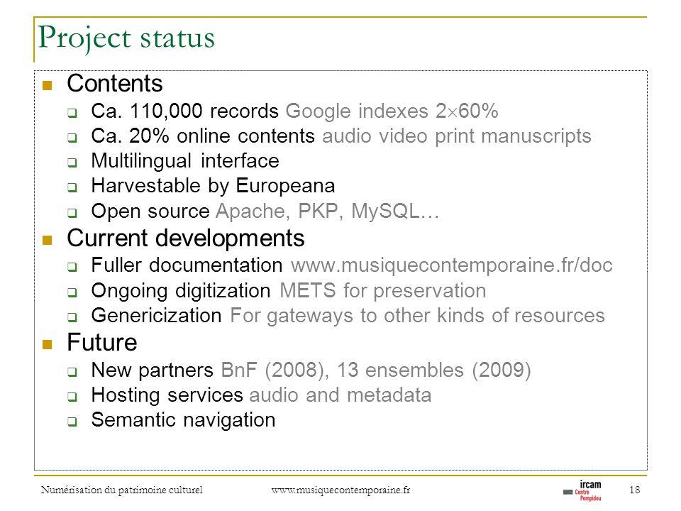 Numérisation du patrimoine culturel www.musiquecontemporaine.fr 18 Project status Contents Ca. 110,000 records Google indexes 2 60% Ca. 20% online con