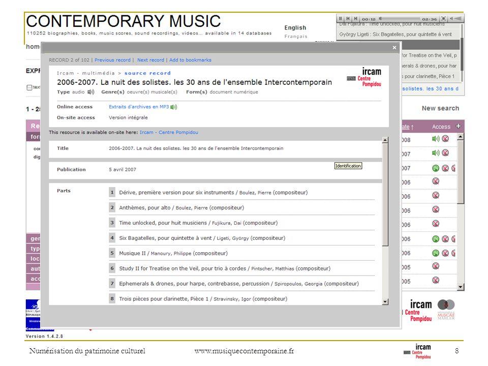 Numérisation du patrimoine culturel www.musiquecontemporaine.fr 8