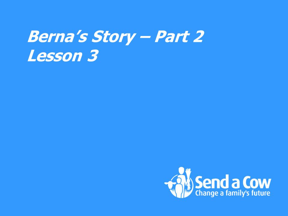 Bernas Story – Part 2 Lesson 3