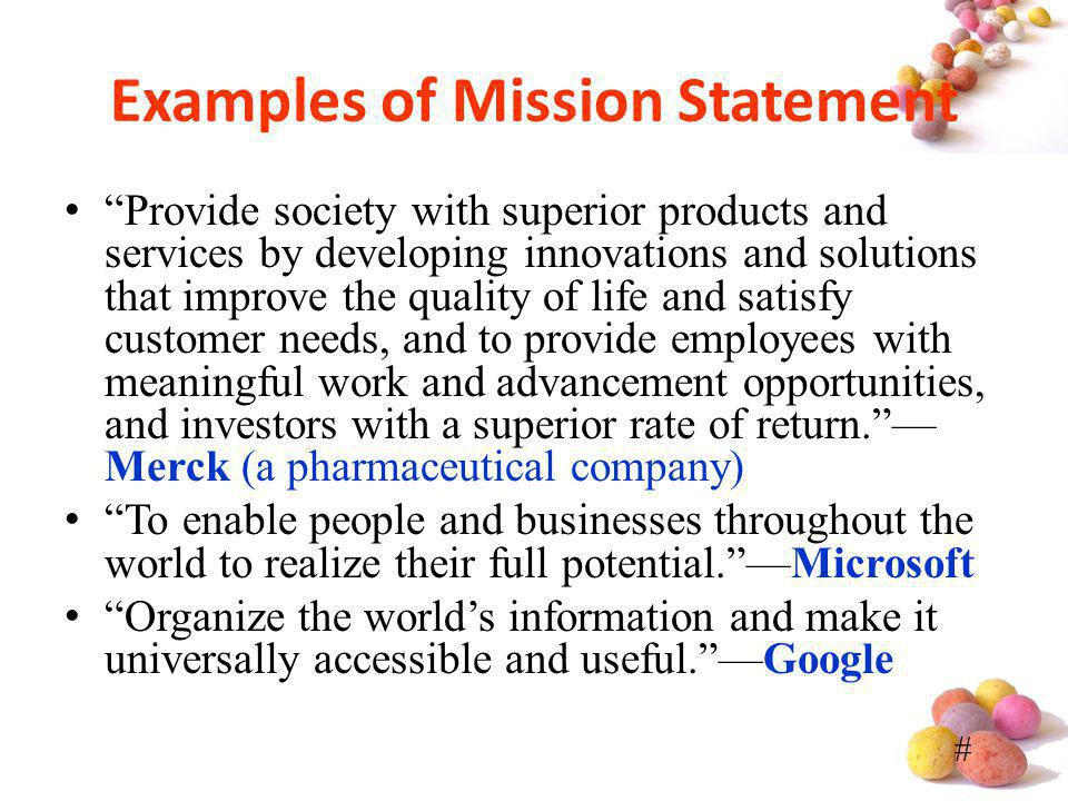 # Examples of Mission Statement Provide society with superior products and services by developing innovations and solutions that improve the quality o