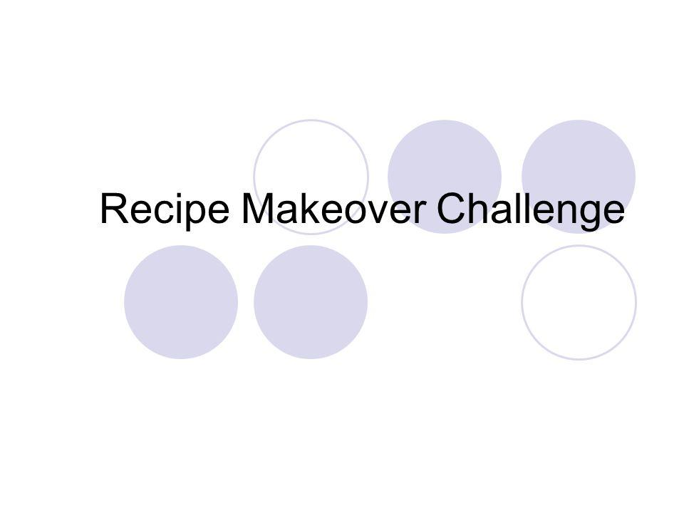 Recipe Makeover Challenge