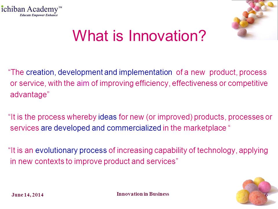 Innovation in Business 17June 14, 2014 Cash Traps Startup costs or pre launch investment Speed or time to market Scale or time to volume Support costs including reinvestment