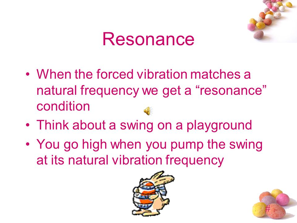 # Forced Vibrations Can externally impose a vibration on an object Guitars and violins and pianos Set the wood into motion at the frequency of the str