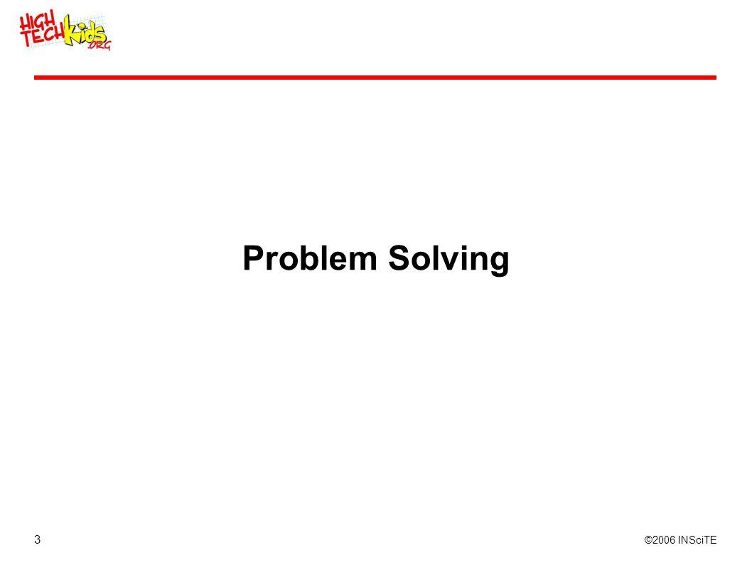 3 ©2006 INSciTE Problem Solving