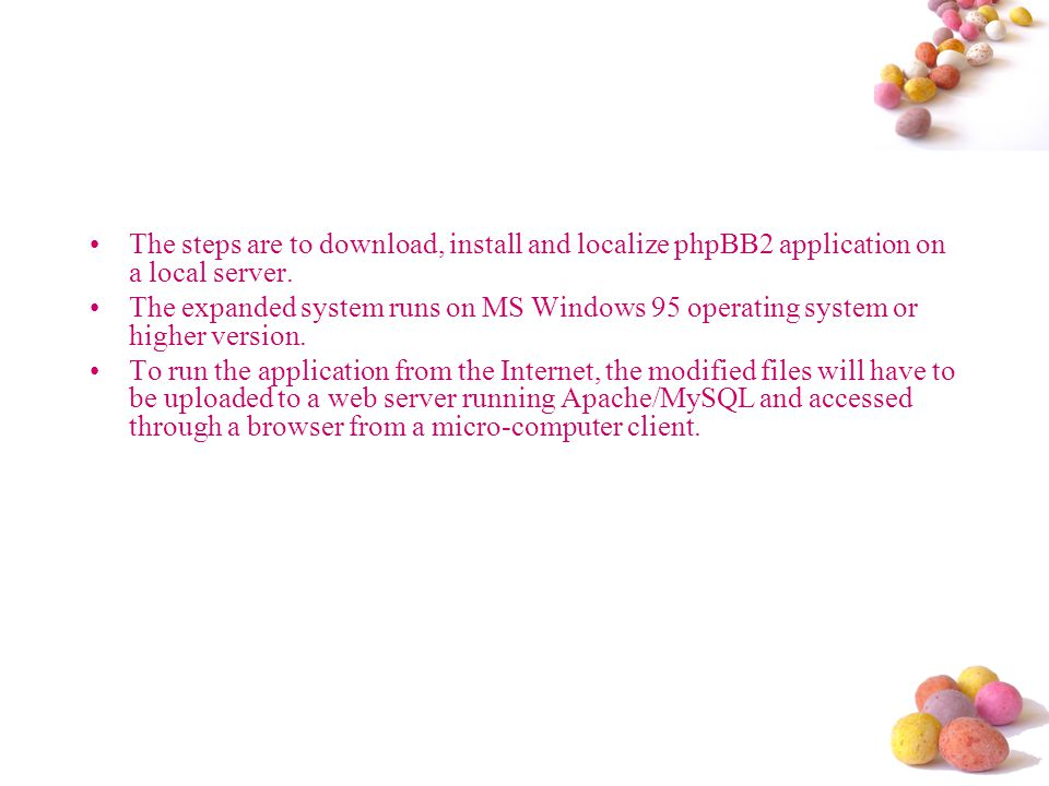 The steps are to download, install and localize phpBB2 application on a local server.