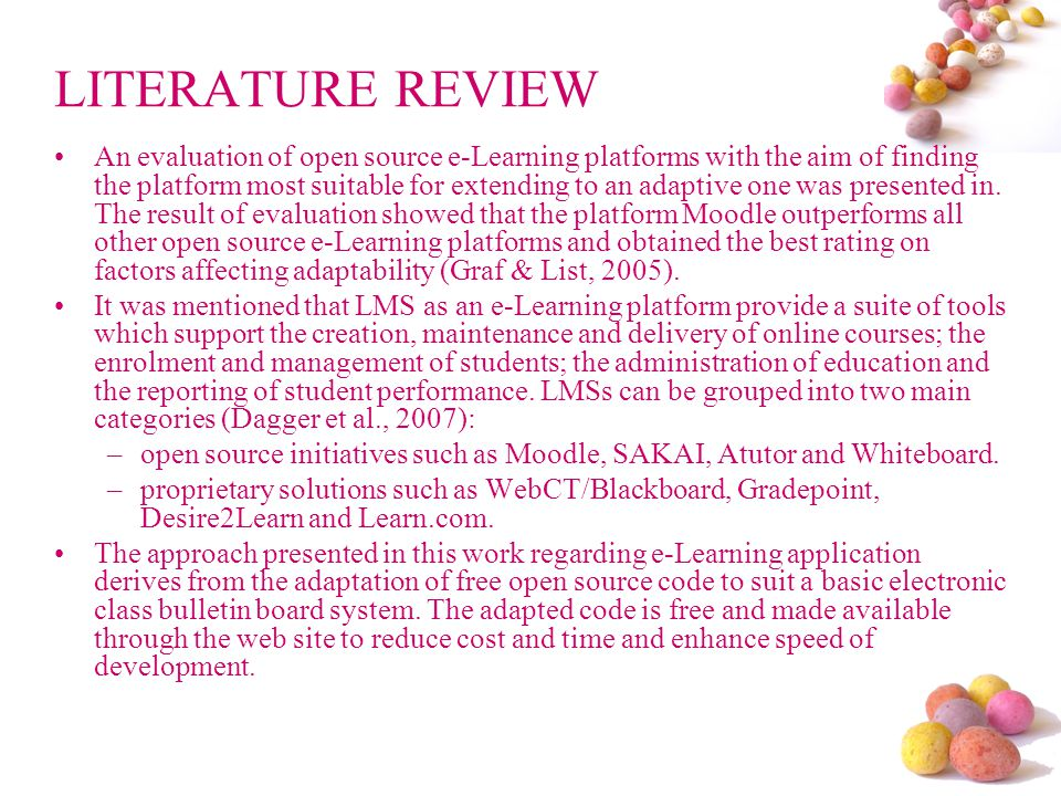LITERATURE REVIEW An evaluation of open source e-Learning platforms with the aim of finding the platform most suitable for extending to an adaptive one was presented in.