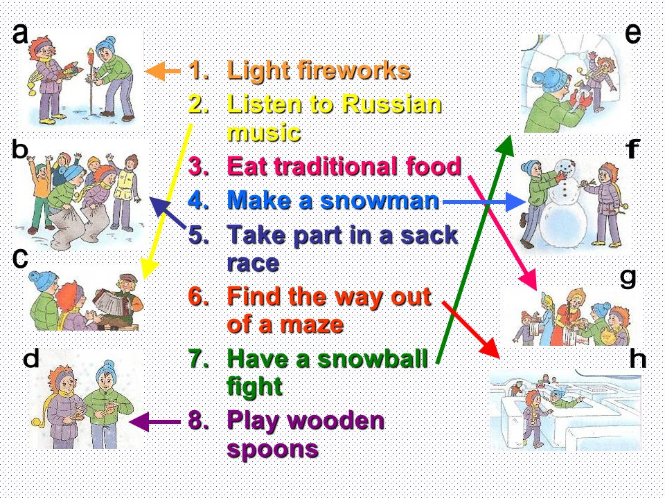 Example: A: What do people do at the Russian Winter Festival.