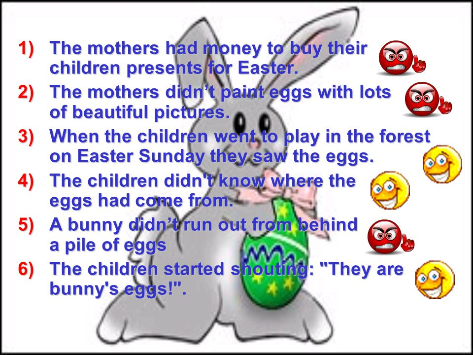 1)The mothers had money to buy their children presents for Easter.