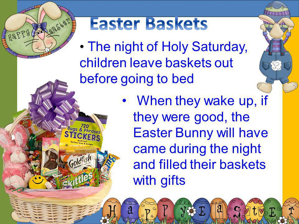 The Easter Bunny originally comes from Germany He carries a basket filled with coloured eggs and can be seen with or without clothes Like Santa Claus,