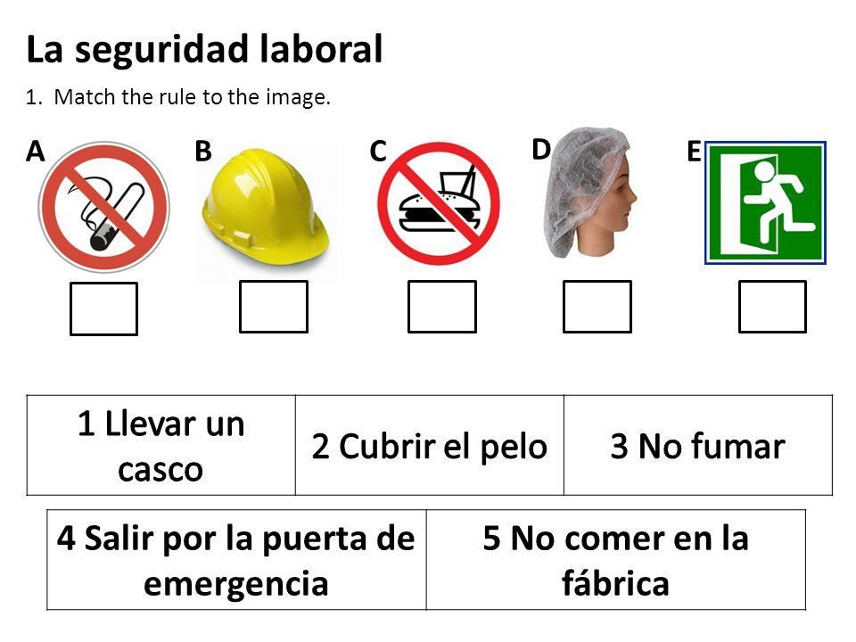 La seguridad laboral 1. Match the rule to the image.