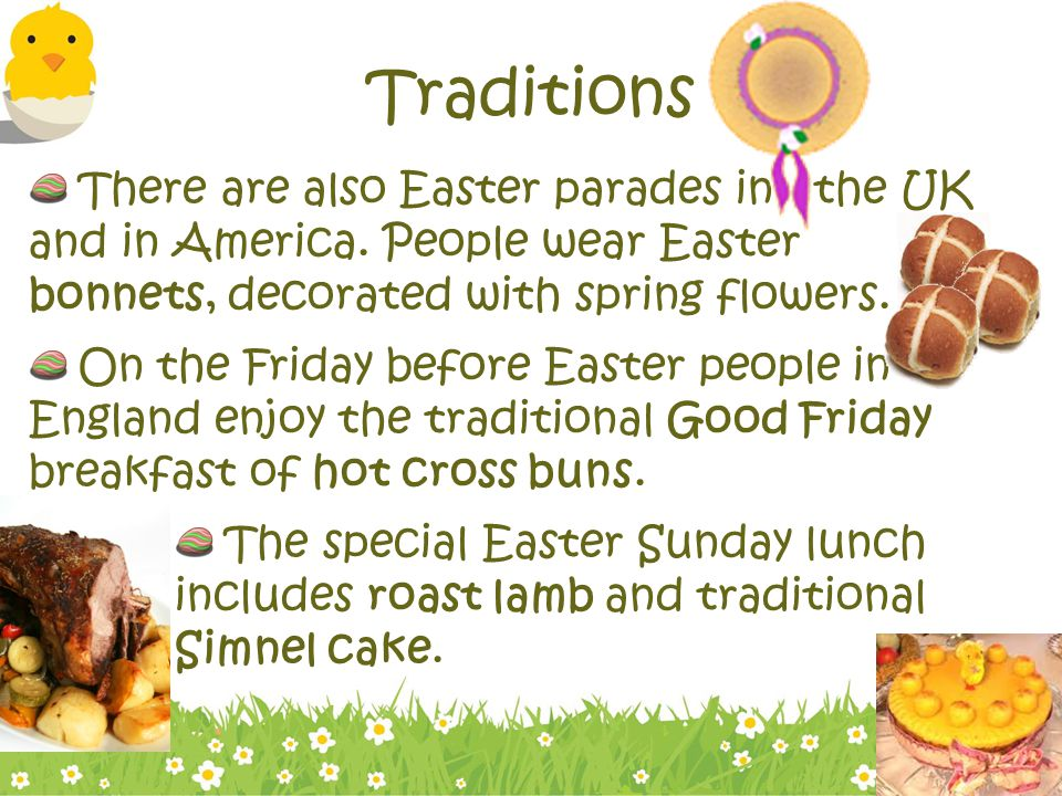 Traditions There are also Easter parades in the UK and in America.