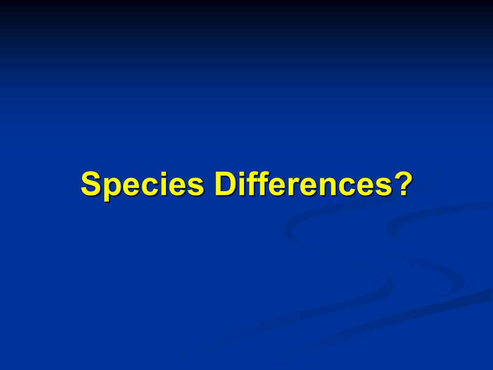 Species Differences?
