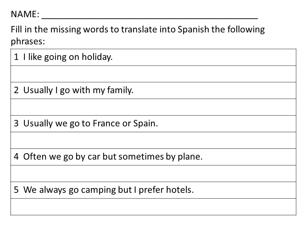 1 I like going on holiday. 2 Usually I go with my family.
