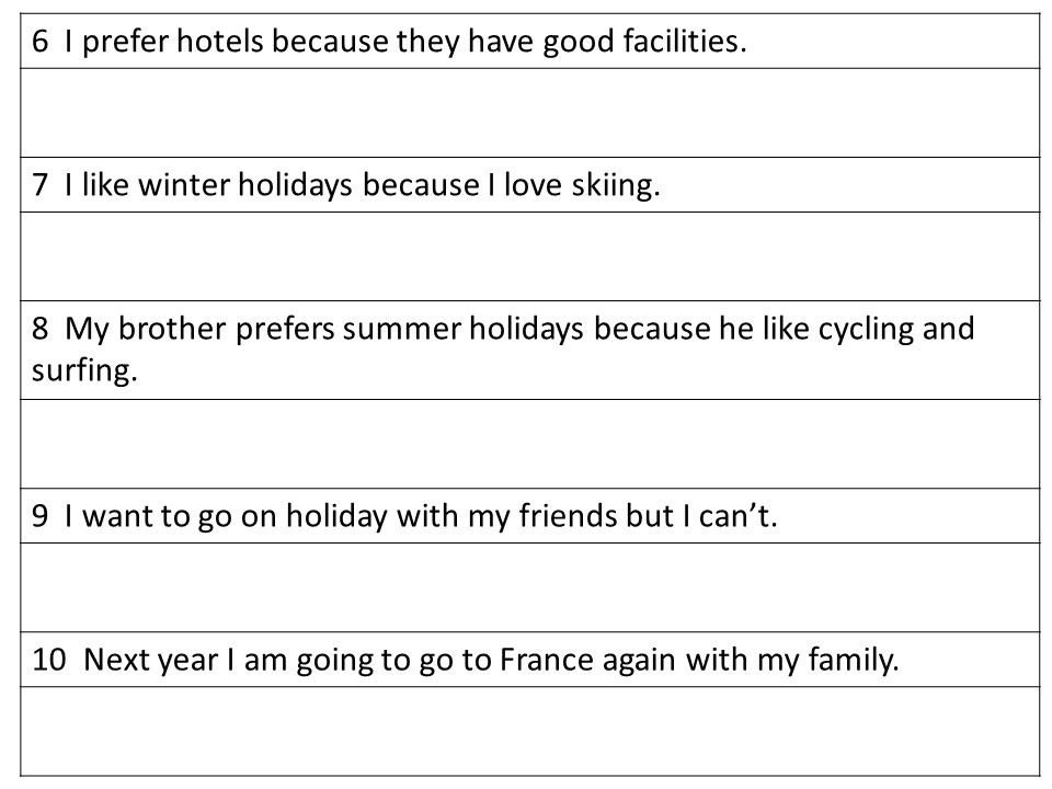 6 I prefer hotels because they have good facilities.
